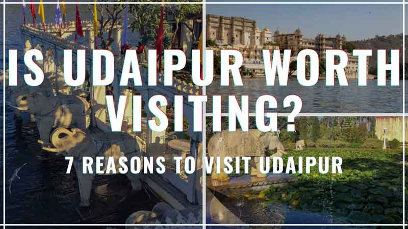 is-udaipur-worth-visiting