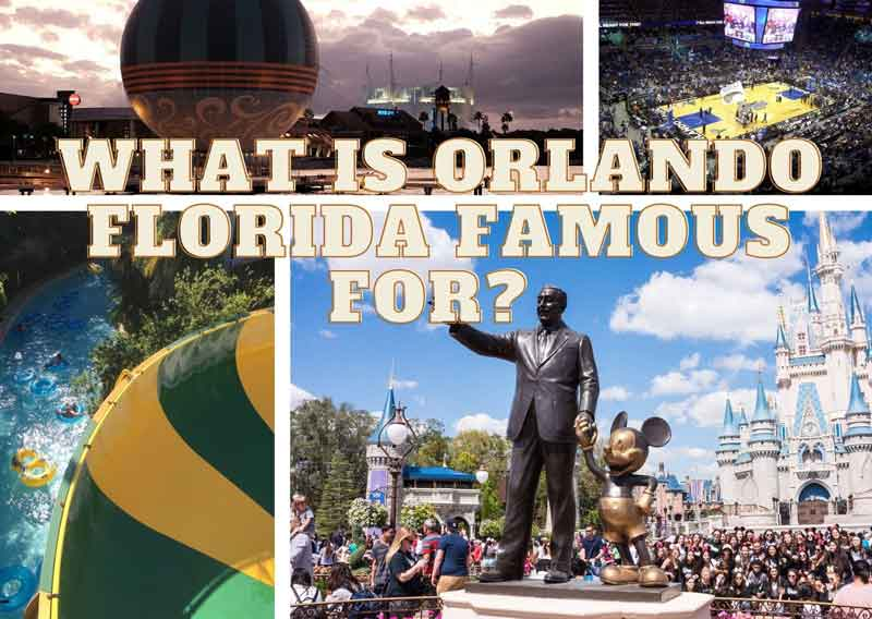 What-is-Orlando-Florida-Famous-For-?